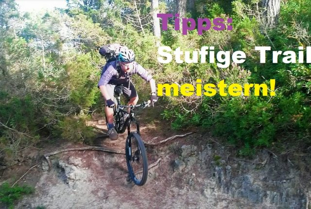 MTB Gardasee: Stufige Trails meistern (Tutorial)